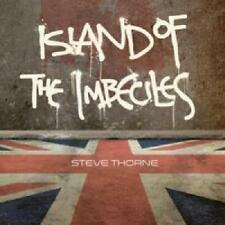 STEVE THORNE -  Island Of The Imbeciles SEALED 2016 APRIL UK ELITE PROG