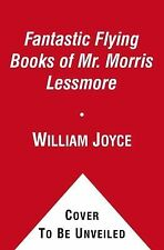 The Fantastic Flying Books of Mr. Morris Lessmore by William Joyce (2012,...