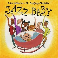 Jazz Baby by Lisa Wheeler (2007, Hardcover)