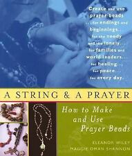 A String and a Prayer: How to Make and Use Prayer Beads, Shannon, Maggie Oman, W