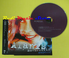 CD Singolo ALANIS MORISSETTE Everything MAVERICK 2004 PROMO no lp mc dvd (S15)