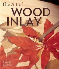 The Art of Wood Inlay: Projects & Patterns, , Stevens, George, Very Good, 2005-1