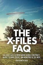 The X-Files FAQ : All That's Left to Know about Global Conspiracy,...