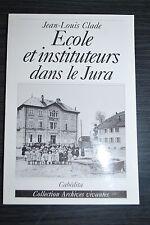 Ecole et instituteurs dans le Jura - Jean Louis Clade