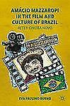 NEW - Amacio Mazzaropi in the Film and Culture of Brazil: After Cinema Novo