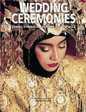Wedding Ceremonies : Ethnic Symbols, Costume and Rituals-ExLibrary
