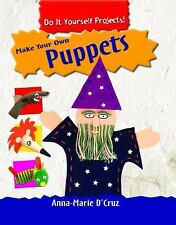 Make Your Own Puppets (Do It Yourself Projects!)-ExLibrary