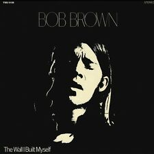 BOB BROWN - THE WALL I BUILT MYSELF   VINYL LP NEU