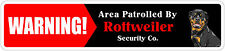"*Aluminum* Warning Area Patrolled By Rottweiler 4""x18"" Metal Novelty Sign"