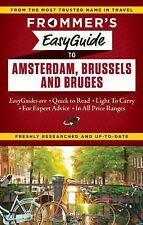 Easy Guides: Frommer's EasyGuide to Amsterdam, Brussels and Bruges (2014,...