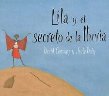 Lila y el secreto de la lluvia/ Lila and the secret of the rain (Spani-ExLibrary