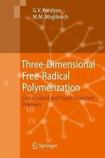 Three-Dimensional Free-Radical Polymerization : Cross-Linked and...