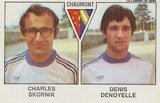 N°377 SKORNIK / DENOYELLE CHAUMONT VIGNETTE PANINI FOOTBALL 79 STICKER 1979