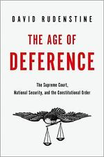 The Age of Deference: The Supreme Court, National Security, and the Constitution