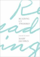 Reading Cy Twombly : Poetry in Paint by Mary Jacobus (2016, Hardcover)