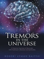 Tremors in the Universe : A Personal Journey of Discovery with Parkinson's...