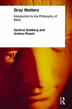 Gray Matters: Introduction to the Philosophy of Mind by Goldberg, Sanford, Pess