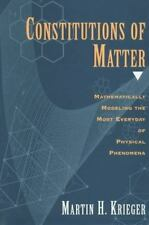 Constitutions of Matter: Mathematically Modeling the Most Everyday of -ExLibrary