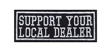 Support Your Local Dealer Biker Heavy Rocker Patch Aufnäher Bügelbild Badge Weed