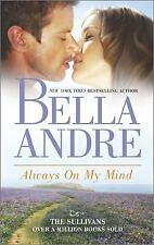 Always on My Mind by Bella Andre (2014, Paperback) Book 8 The Sullivans