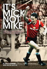 SIGNED - It's Mick, Not Mike - The Autobiography of Mick Duxbury - AUTOGRAPHED