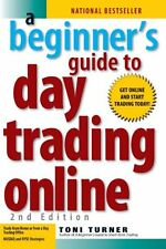 A Beginner`s Guide to Day Trading Online (2nd edition) by Toni Turner, (Paperbac