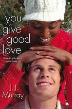 You Give Good Love, J.J. Murray, Very Good Book