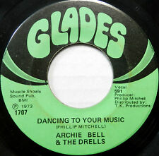 ARCHIE BELL & THE DRELLS 45 Dancing To Your Music / Count the Ways GLADES #B308
