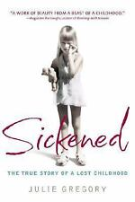 Sickened: The True Story of a Lost Childhood, Gregory, Julie, Good Book