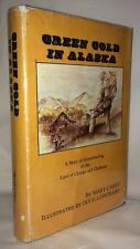GREEN GOLD IN ALASKA MAREY CAREY SIGNED FIRST EDITION HOMESTEADING