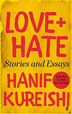 Love + Hate: Stories and Essays, Kureishi, Hanif, New