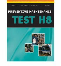 H8 ASE Test Transit Bus Preventative Maintenance Study Test Prep Guide Manual