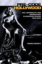 Pre-Code Hollywood: Sex, Immorality, and Insurrection in American Cinema; 1930-1