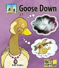 Goose Down (Fact and Fiction, Animal Tales)