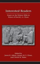 Interested Readers : Essays on the Hebrew Bible in Honor of David J. A....