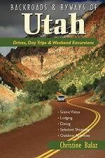 Backroads & Byways of Utah: Drives, Day Trips & Weekend Excursions (Backroads &