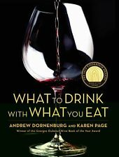 What to Drink With What You Eat by Karen Page and Andrew Dornenburg (2006, Ha...