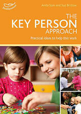 The Key Person Approach: How to Support Effective Practice in Your Setting (Prac