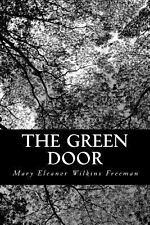 The Green Door by Mary Eleanor Wilkins Freeman (2012, Paperback)