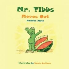 Mr. Tibbs Moves Out NEW by Melinda Blotz