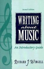 Writing About Music: An Introductory Guide by Wingell, Richard J.