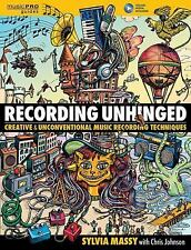 Recording Unhinged by Sylvia Massy hardcover