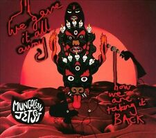 MUNGOLIAN JETSET-WE GAVE IT ALL NOW WE`RE TAKING IT ALL BACK CD NEW