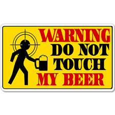 """Do Not Touch My Beer Warning Funny car bumper sticker decal 6"""" x 4"""""""