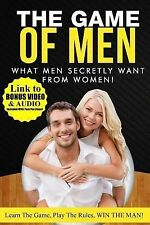 What Men Secretly Want from Women : Link to Bonus Video and Audio Included...
