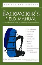 The Backpacker`s Field Manual, Revised and Updated: A Comprehensive Guide to Mas