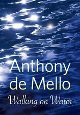 Walking on Water by de Mello, Anthony, Good Book
