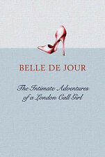 The Intimate Adventures of a London Call Girl, By Belle de Jour,in Used but Acce