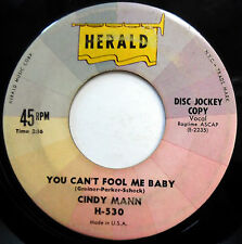 CINDY MANN 45 You Can't Fool Me Baby / A Love A Me PROMO Pop ROCKER Herald w4993