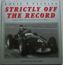 Strictly Off The Record Grand Prix Controversy & Intrigue by Louis Stanley 1999